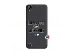 Coque HTC Desire 530 Rien A Foot Allez Auxerre