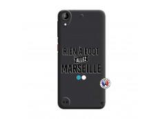 Coque HTC Desire 530 Rien A Foot Allez Marseille
