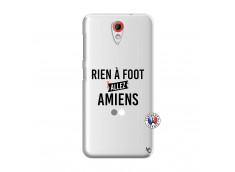 Coque HTC Desire 620 Rien A Foot Allez Amiens