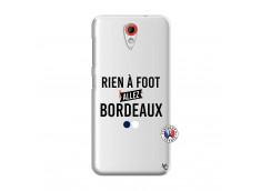 Coque HTC Desire 620 Rien A Foot Allez Bordeaux