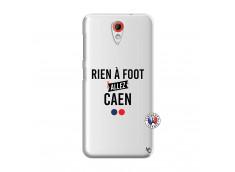 Coque HTC Desire 620 Rien A Foot Allez Caen