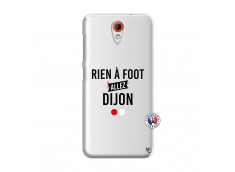 Coque HTC Desire 620 Rien A Foot Allez Dijon