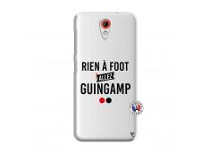 Coque HTC Desire 620 Rien A Foot Allez Guingamp