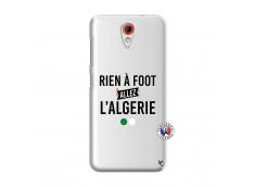 Coque HTC Desire 620 Rien A Foot Allez L Algerie