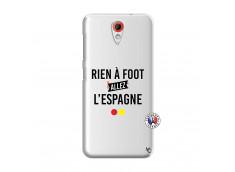Coque HTC Desire 620 Rien A Foot Allez L'Espagne