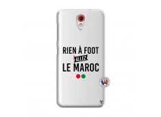 Coque HTC Desire 620 Rien A Foot Allez Le Maroc