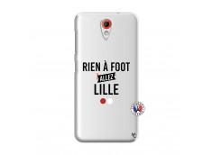 Coque HTC Desire 620 Rien A Foot Allez Lille