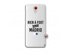 Coque HTC Desire 620 Rien A Foot Allez Madrid