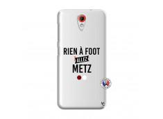 Coque HTC Desire 620 Rien A Foot Allez Metz