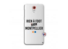 Coque HTC Desire 620 Rien A Foot Allez Montpellier