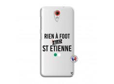 Coque HTC Desire 620 Rien A Foot Allez St Etienne