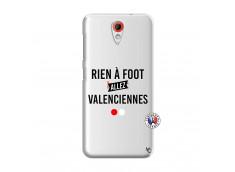 Coque HTC Desire 620 Rien A Foot Allez Valenciennes