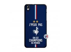 Coque HTC Desire 816 Je Peux Pas On Est Les Champions Du Monde Translu