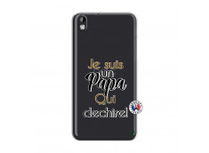Coque HTC Desire 816 Je Suis Un Papa Qui Dechire
