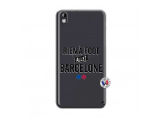 Coque HTC Desire 816 Rien A Foot Allez Barcelone