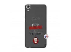 Coque HTC Desire 820 J Peux Pas J Ai Un Braquage Avec Le Professeur