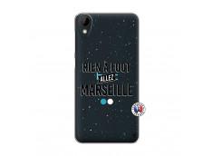 Coque HTC Desire 825 Rien A Foot Allez Marseille
