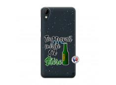 Coque HTC Desire 825 Tout Travail Merite Sa Biere