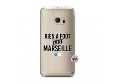 Coque HTC ONE M10 Rien A Foot Allez Marseille