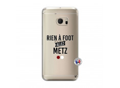 Coque HTC ONE M10 Rien A Foot Allez Metz