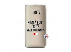 Coque HTC ONE M10 Rien A Foot Allez Valenciennes