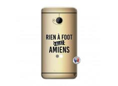 Coque HTC ONE M7 Rien A Foot Allez Amiens