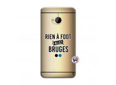 Coque HTC ONE M7 Rien A Foot Allez Bruges