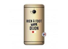 Coque HTC ONE M7 Rien A Foot Allez Dijon