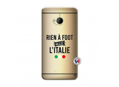 Coque HTC ONE M7 Rien A Foot Allez L'Italie
