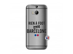 Coque HTC ONE M8 Rien A Foot Allez Barcelone