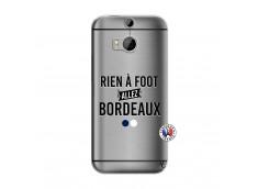Coque HTC ONE M8 Rien A Foot Allez Bordeaux