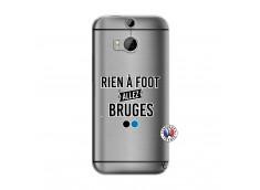 Coque HTC ONE M8 Rien A Foot Allez Bruges
