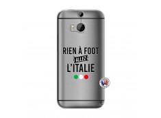 Coque HTC ONE M8 Rien A Foot Allez L'Italie