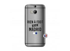 Coque HTC ONE M8 Rien A Foot Allez Madrid