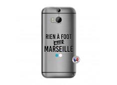Coque HTC ONE M8 Rien A Foot Allez Marseille