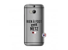 Coque HTC ONE M8 Rien A Foot Allez Metz