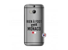Coque HTC ONE M8 Rien A Foot Allez Monaco