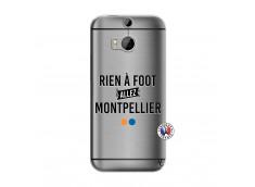 Coque HTC ONE M8 Rien A Foot Allez Montpellier
