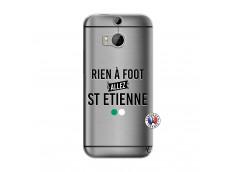 Coque HTC ONE M8 Rien A Foot Allez St Etienne
