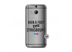 Coque HTC ONE M8 Rien A Foot Allez Strasbourg