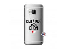 Coque HTC ONE M9 Rien A Foot Allez Dijon