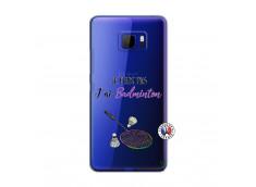 Coque HTC U Ultra Je Peux Pas J Ai Badminton