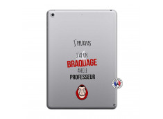 Coque iPad 2018/2017 J Peux Pas J Ai Un Braquage Avec Le Professeur