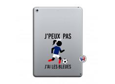 Coque iPad 2018/2017 Je Peux Pas J Ai Les Bleues