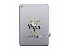 Coque iPad 2018/2017 Je Suis Un Papa Qui Dechire