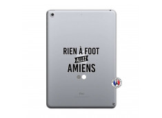 Coque iPad 2018/2017 Rien A Foot Allez Amiens