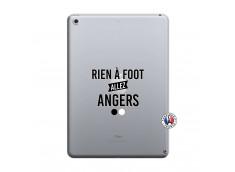Coque iPad 2018/2017 Rien A Foot Allez Angers