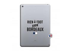 Coque iPad 2018/2017 Rien A Foot Allez Bordeaux