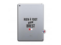 Coque iPad 2018/2017 Rien A Foot Allez Brest