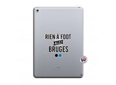 Coque iPad 2018/2017 Rien A Foot Allez Bruges